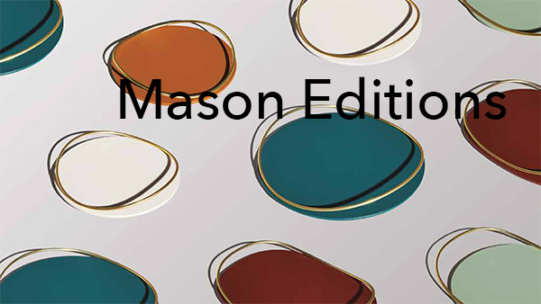 Mason Editions - An inspired design for the home furniture